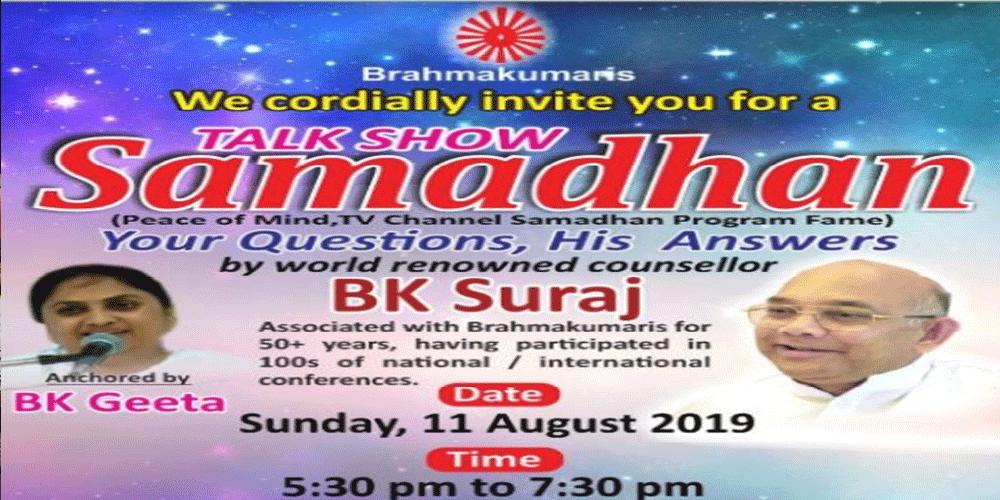 Samadhaan talk Show by BK Surya Bhai Ji  | 11/08/2019 | Evng at 5:30 to 7:30